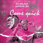 DJ Magick Ft. Jaydon Jec Come Quick mp3 download
