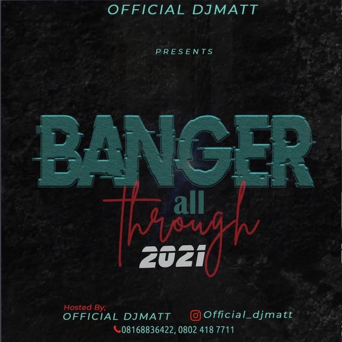 DJ Matt Banger All Through 2021 Mix mp3 download