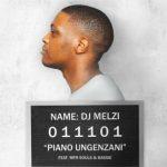 DJ Melzi Piano Ungenzani Ft. MFR Souls & Bassie mp3 download