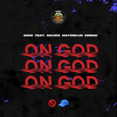 DMW On God Ft. Davido, Mayorkun & Dremo Mp3 Download