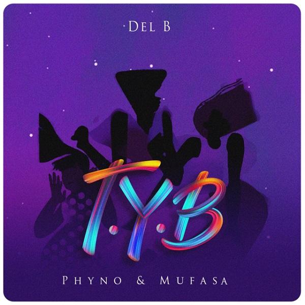 Del B T.Y.B ft Phyno & Mufasa mp3 download