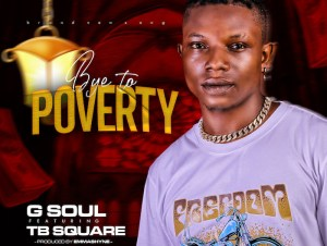 G Soul Ft. TB Square Bye To Poverty mp3 download