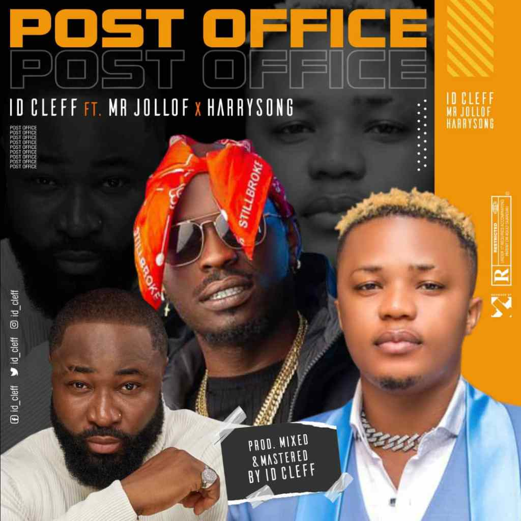 ID Cleff Post Office Ft. Mr Jollof Harrysong mp3 download