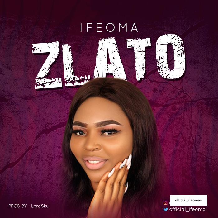 Ifeoma Zlato mp3 download
