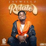 Jaywillz Rotate mp3 download