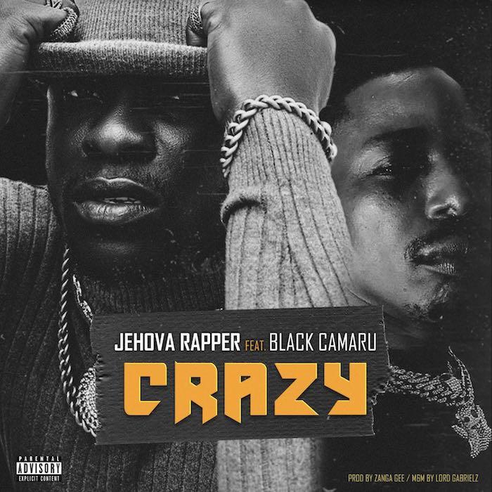 Jehova Rapper Ft. Black Camaru Crazy mp3 download