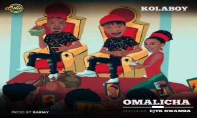 Kolaboy ft Ejyk Nwamba Omalicha (Lyrics) Mp3 download