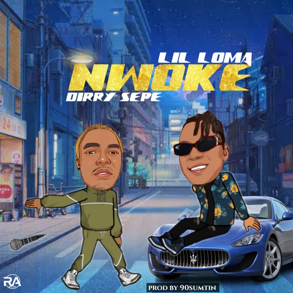 Lil Loma Nwoke ft. Dirry sepe mp3 download