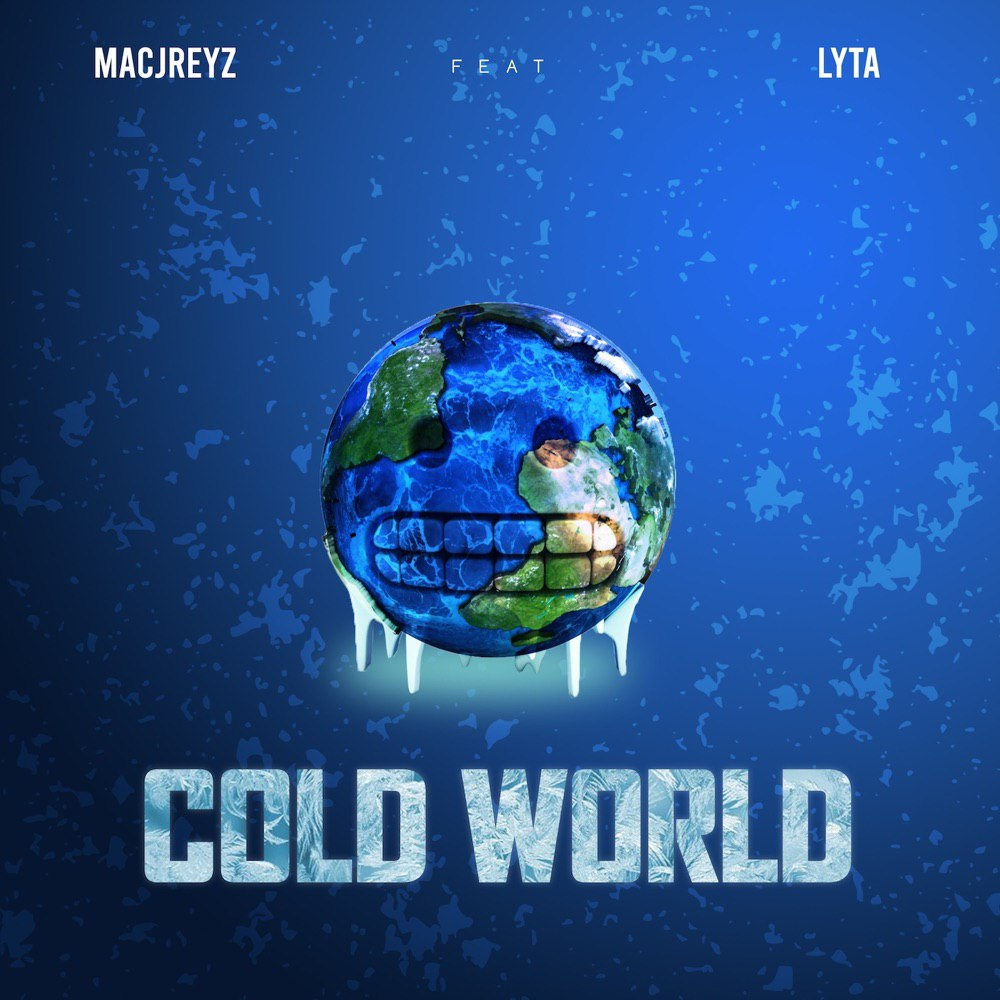 Macjreyz Cold World Ft. Lyta mp3 download