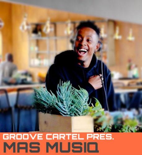 Mas Musiq Groove Cartel Mix