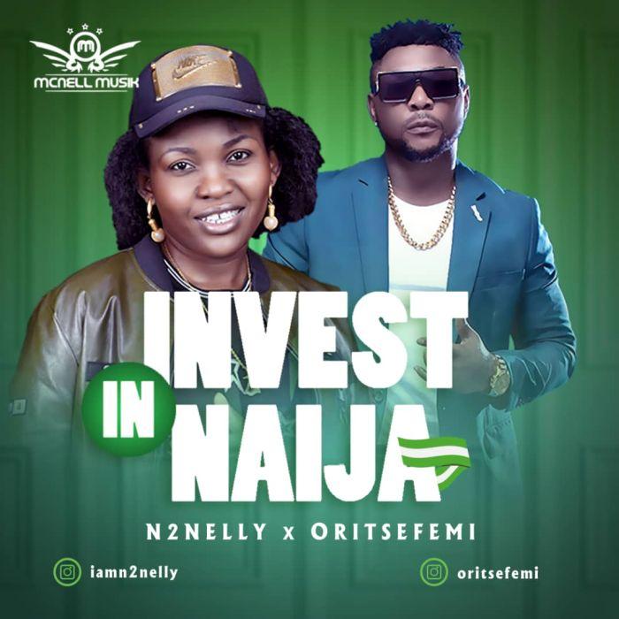 N2Nelly Ft Oritse Femi Invest In Naija mp3 download