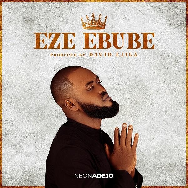 Neon Adejo Eze Ebube mp3 download