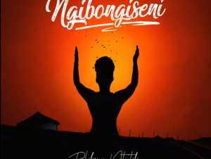 Philisiwe Ntintili Ngibongiseni mp3 download