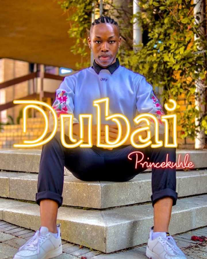 PrinceKuhle Dubai mp3 download