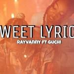 Rayvanny Ft. Guchi – Sweet (Lyrics)