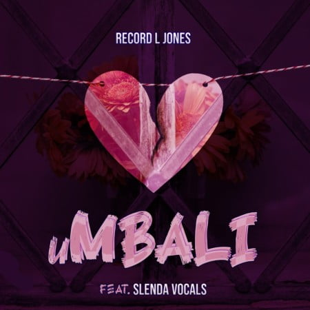Record L Jones uMbali ft. Slenda Vocals mp3 download