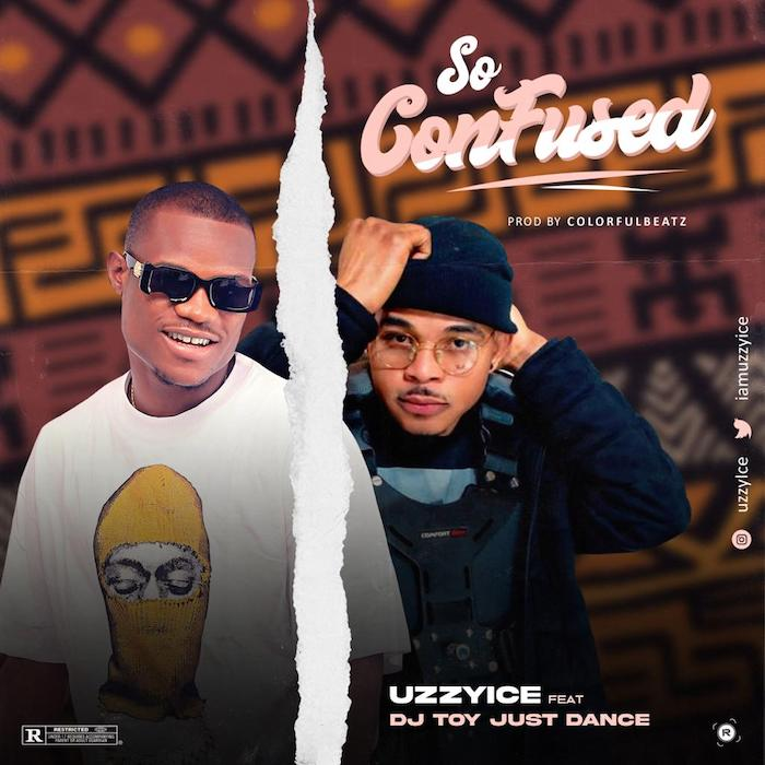 Uzzyice Ft. DJToyJustDance So Confused mp3 download