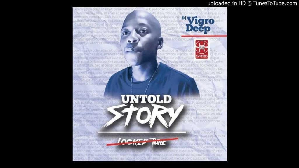 Vigro Deep Untold Stories Mp3 Download
