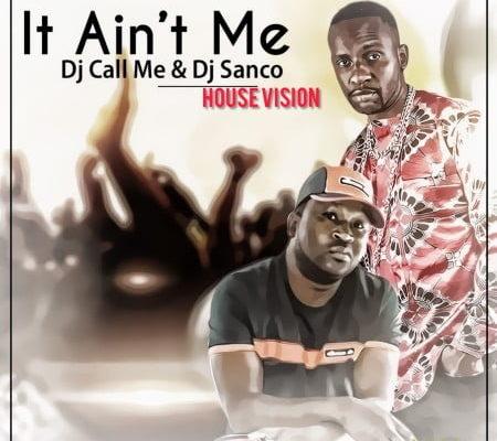 DJ Call Me & DJ Sunco It Ain't Me Remix mp3 download