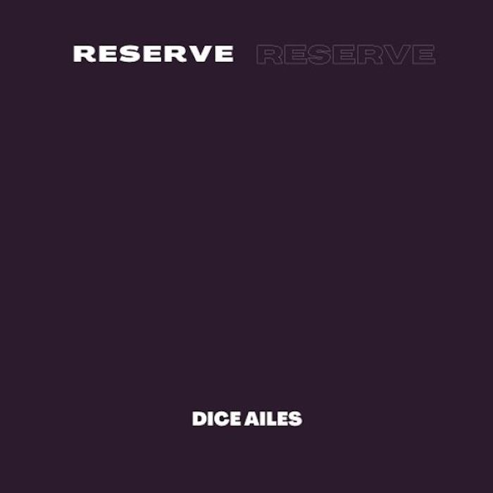 Dice Ailes Reserve mp3 download