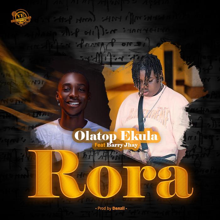 Olatop Ekula & Barry Jhay Rora mp3 download