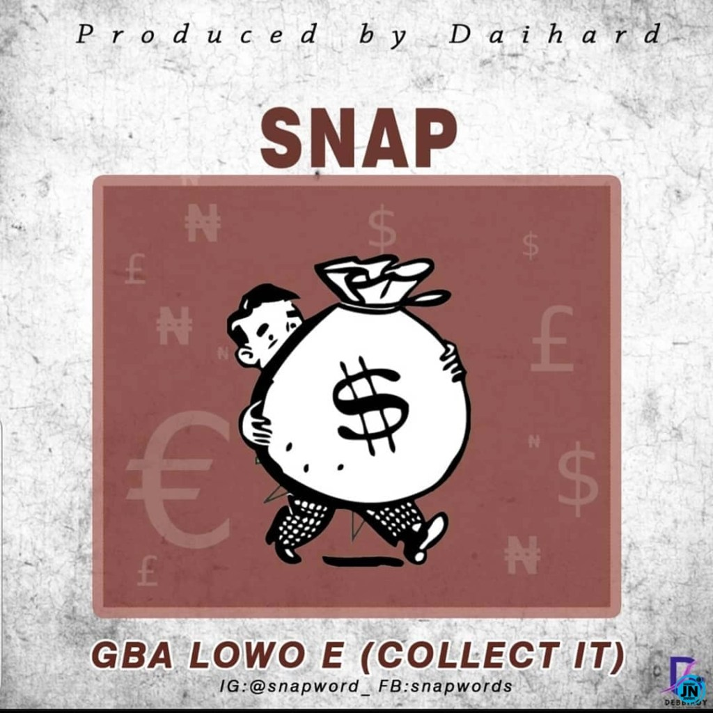 SNAP Gba Lowo E (Collect it) Mp3 Download
