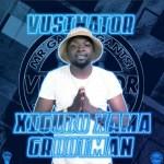 Vusinator Xigubu Xama Grootman mp3 download
