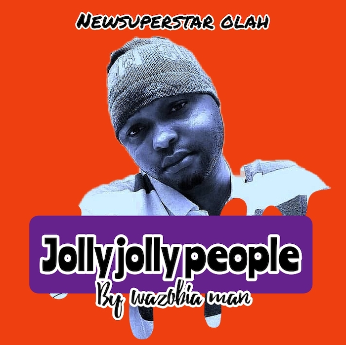 Wazobia Man Jolly Jolly People mp3 download