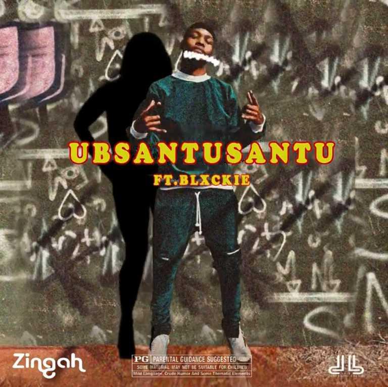 Zingah Ubsantusantu Ft. Blxckie mp3 download