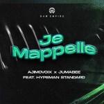 Ajimovoix & Jumabee – Je Mappelle ft. Hypeman Standard