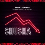 Baba Levo Shusha Ft. Diamond Platnumz mp3 download