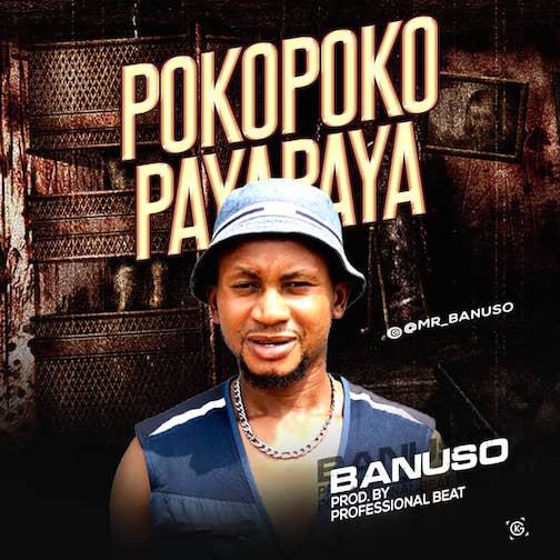 Banuso Ft. Professional Beatz Pokopoko Payapaya Beat mp3 download