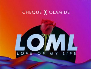 Cheque ft. Olamide LOML (Love Of My Life) (Instrumental) mp3 download