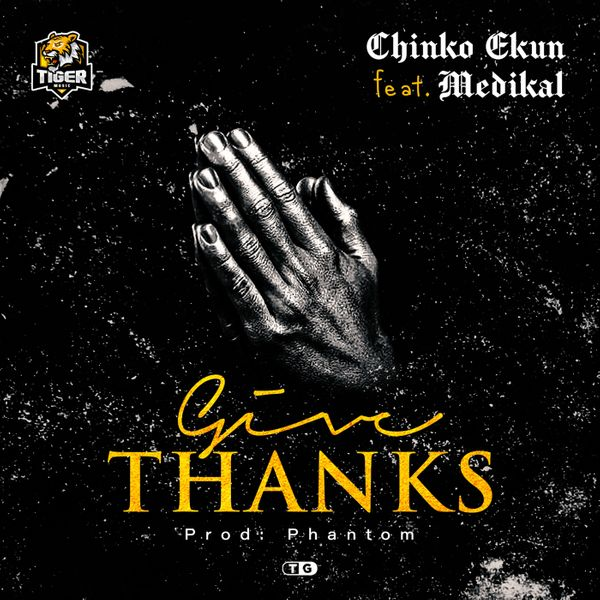 Chinko Ekun Give Thanks ft. Medikal Mp3 Download