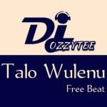 DJ Ozzytee Talo Wulenu mp3 download