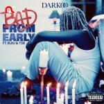 Darkoo Ft. Buju & TSB Bad From Early Mp3 Download