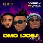 Donnish Omo Ijoba (Remix) ft. Idowest & DJ 4kerty mp3 download