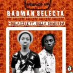 Horlaxzee ft. Bella Shmurda Badman Selecta Mp3 Download