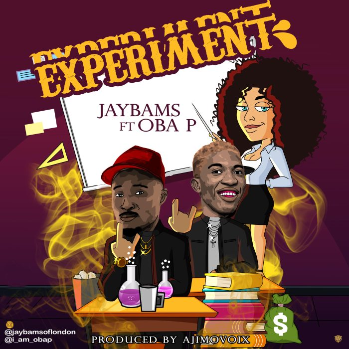 JaybamS Ft. OBA P Experiment mp3 download