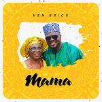 Ken Erics Mama Mp3 Download