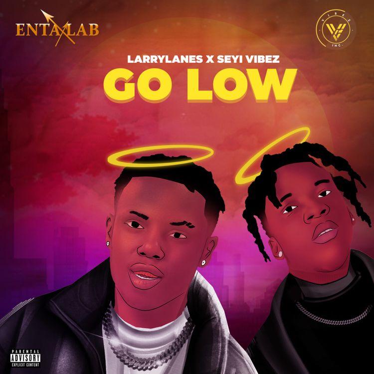 Larrylanes Go Low Ft. Seyi Vibez Mp3 download