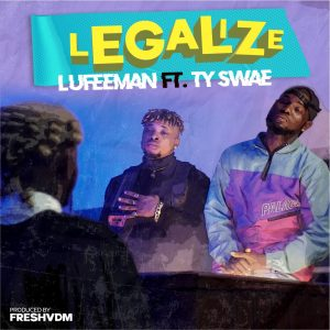 Lufeeman Ft TY Swae Legalize Mp3 Download