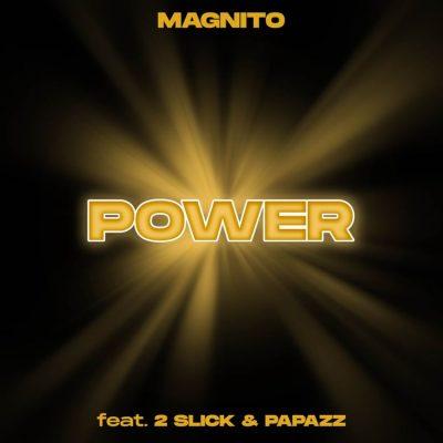 Magnito Power Ft. 2 Slick & Papazz Mp3 Download
