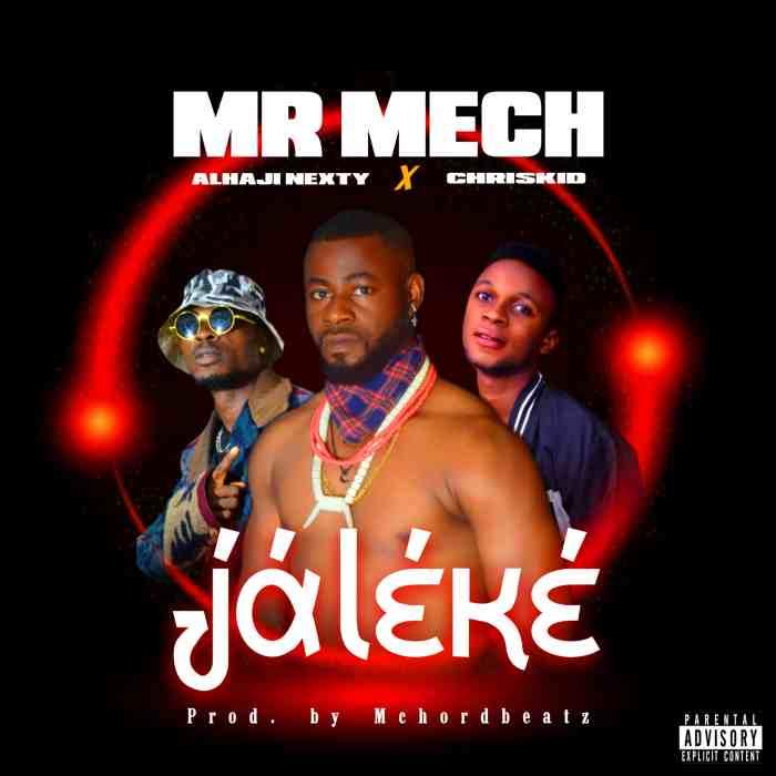 Mr Mech Ft. Alhaji Nexty & Chriskid Jaleke mp3 download