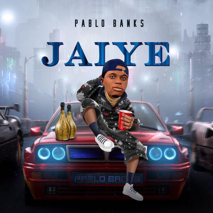 Pablo Banks Jaiye mp3 download