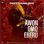 Professional Beat Awon Omo Eberu mp3 download