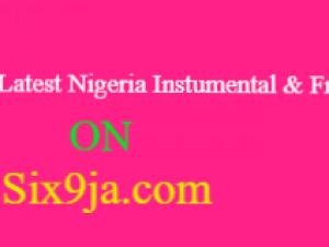 Top 20 Latest Nigeria Instumental & Freebeat Mp3 Download