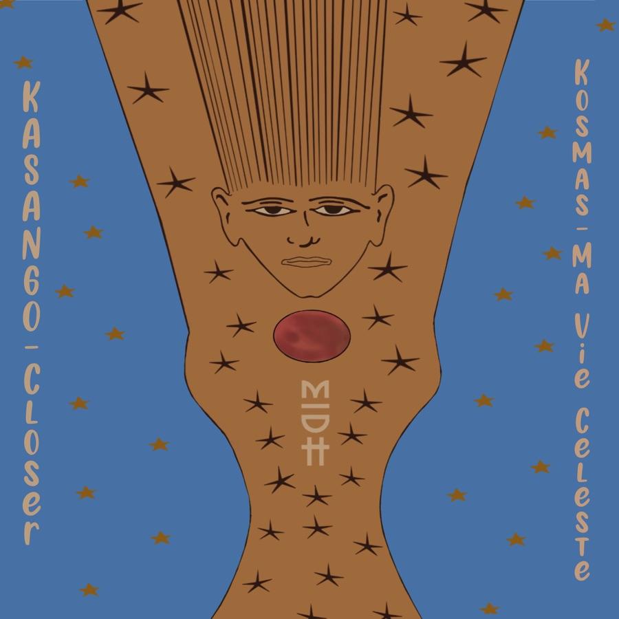 Kasango & Kosmas Closer / Ma Vie Celesteb Mp3 Download