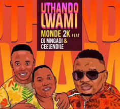 Monde 2k Uthando Lwami Ft. DJ Mngadi Ceelendile Mp3 Download