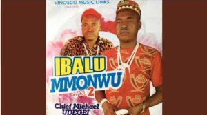 Chief Michael Udegbi – Ibalu Mmanwu Mp3 Download